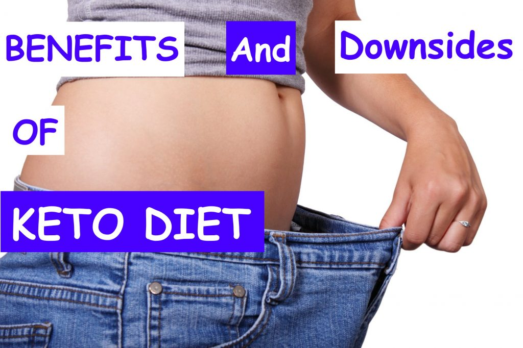 benefits and downsides of keto diet